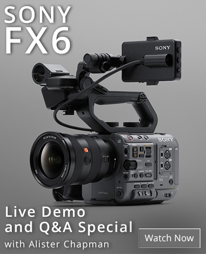 Sony FX6 Demo and Q and A