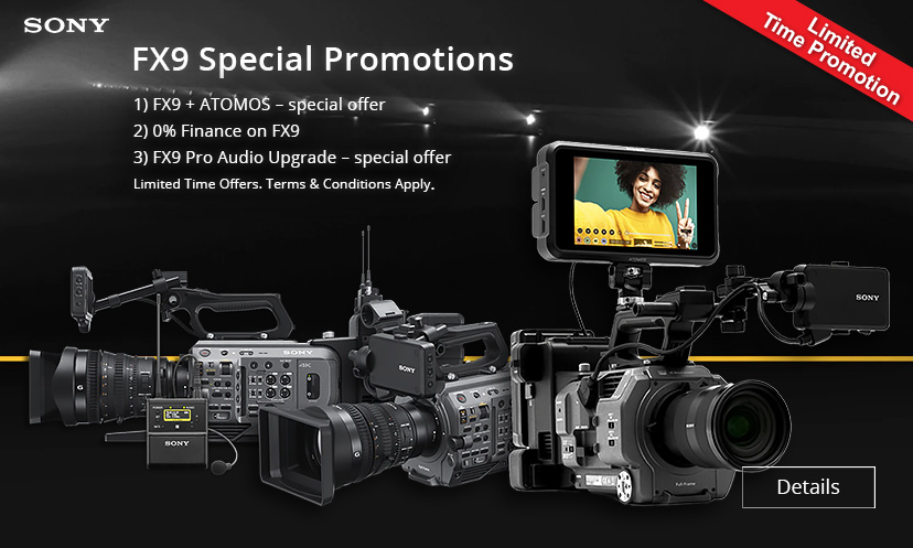 Sony FX9 Promotions and Bundles